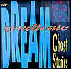 Dream Syndicate, The Ghost Stories
