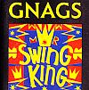 Gnags Mr. Swing King