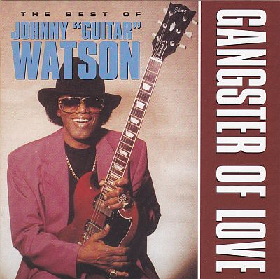 CD, Johnny Guitar Watson, Best of Johnny guitar Watson - Gangster of love