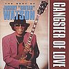 Johnny Guitar Watson Best of Johnny guitar Watson - Gangster of love