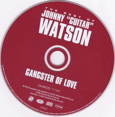 Johnny Guitar Watson, Best of Johnny guitar Watson - Gangster of love Castle Music CMRCD 1131